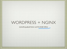 Quick description of how we configured nginx and Wordpress for our blog http://bcontext.com/blog